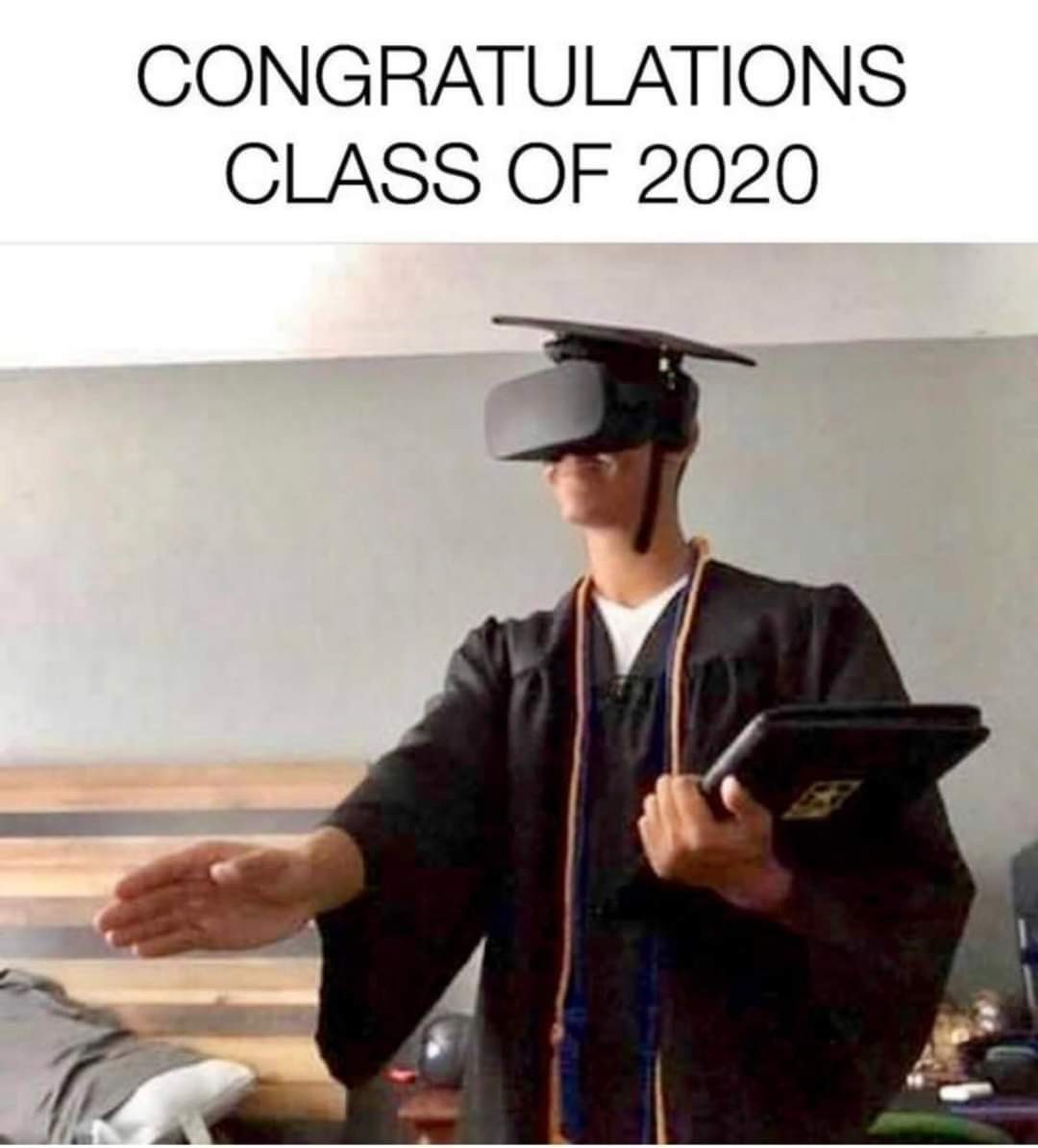 Class of 2020 be like...