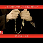 July 21 2021, Angelus and Rosary
