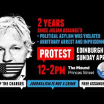 Julian Assange (Edinburgh Protest) 2 years since his arrest and imprisonment