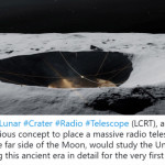 The Lunar Crater Radio Telescope is one of the revolutionary proposals named in NASA's Innovative Advanced Concepts program