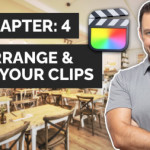 Chapter 4: Arrange and Edit Your Clips