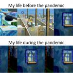 life before / during coronavirus