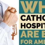 Why Catholic Hospitals Are Bad for America