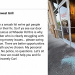 In Augusta, a restaurant owner came to work to find someone had tried to break in. He didn't get angry. Instead, he posted this note to the robber