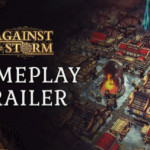 Against the Storm - Gameplay Trailer