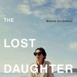 First Poster for Maggie Gyllenhaal's Psychological Drama 'The Lost Daughter' - Starring Olivia Colman, Dakota Johnson, and Jessie Buckley