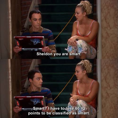 """""""Smart"""" is basically an insult to Sheldon :D"""